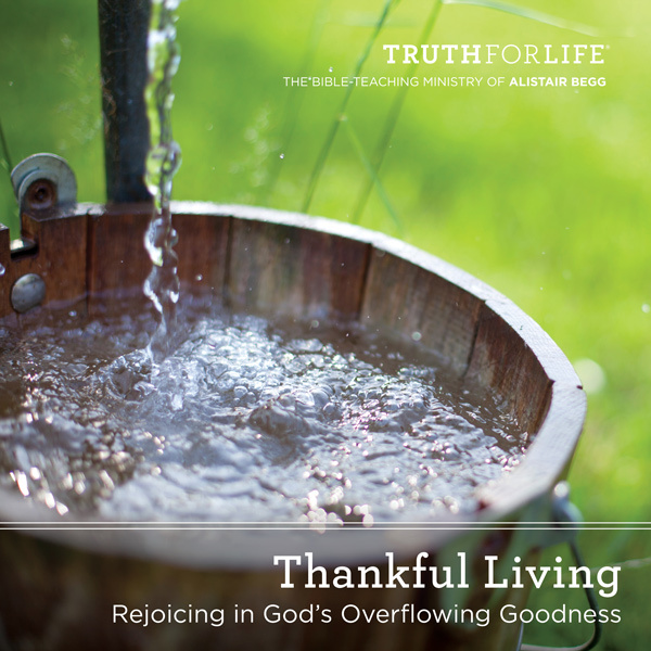 Overflowing with Thankfulness (Part 1 of 3)