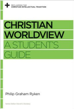 Christian Worldview - A Student's Guide