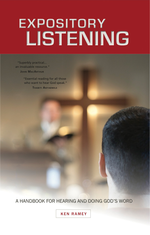 Expository Listening: A Practical Handbook for Hearing and Doing God's Word