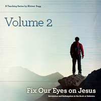 Fix Our Eyes on Jesus, Volume 2