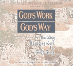 God's Work, God's Way, Volume 1