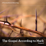 The Gospel According to Mark, Volume 8