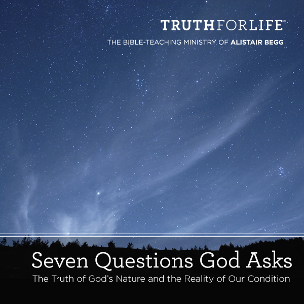 Seven Questions God Asks