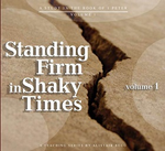 Standing Firm in Shaking Times, Volume 1