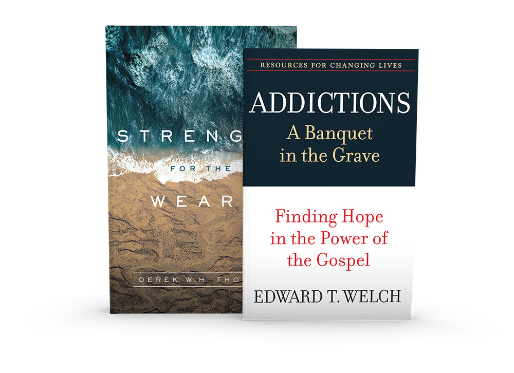 Strength for the Weary & Addictions