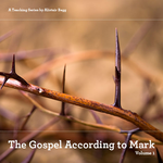 The Gospel According to Mark, Volume 1