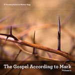 The Gospel According to Mark, Volume 2