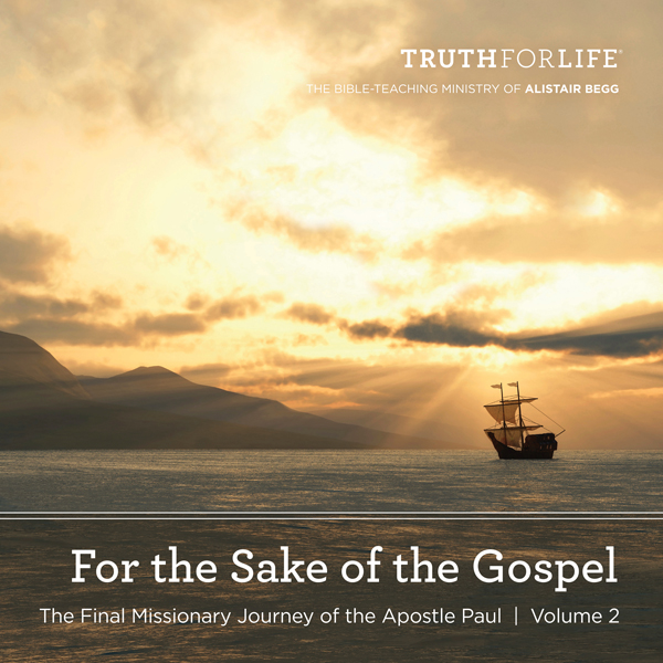 For the Sake of the Gospel, Volume 2