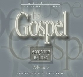 The Gospel According to Luke, Volume 5