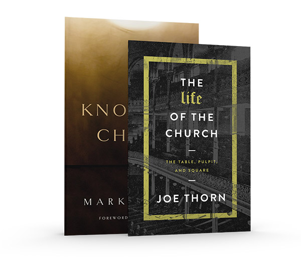 Knowing Christ & The Life of the Church