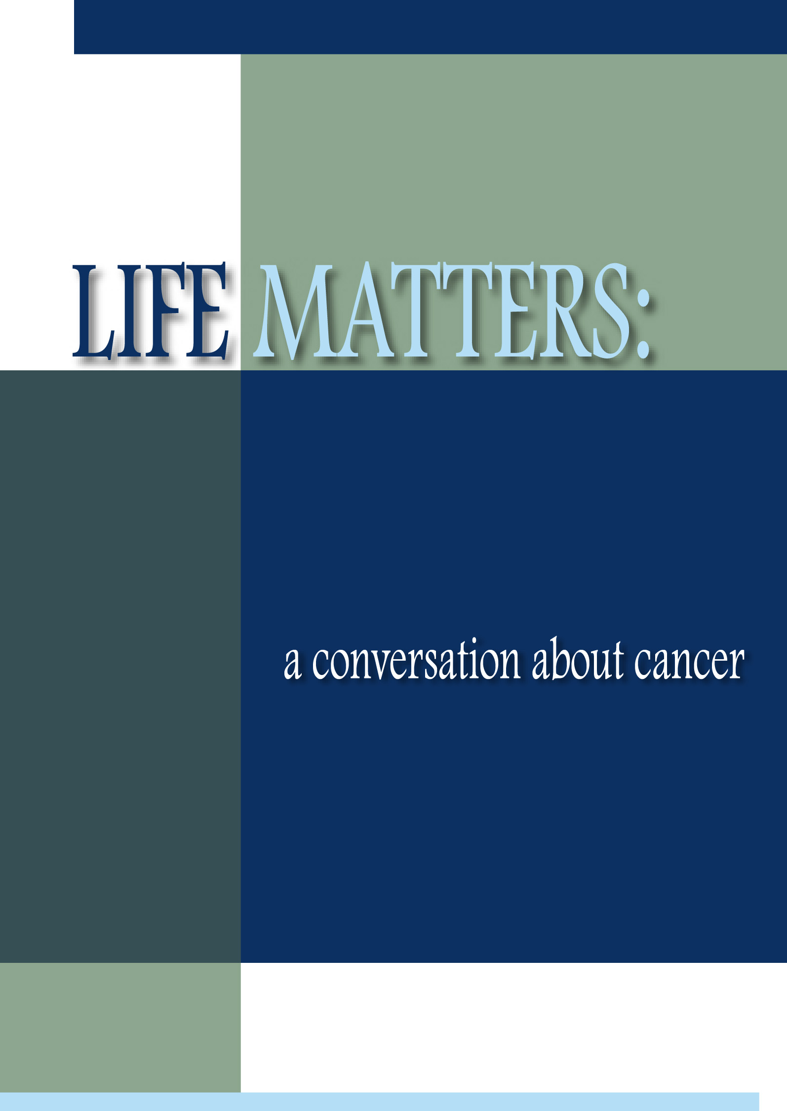 Life Matters: A Conversation About Cancer