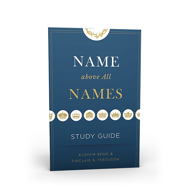 Name Above All Names Study Guide