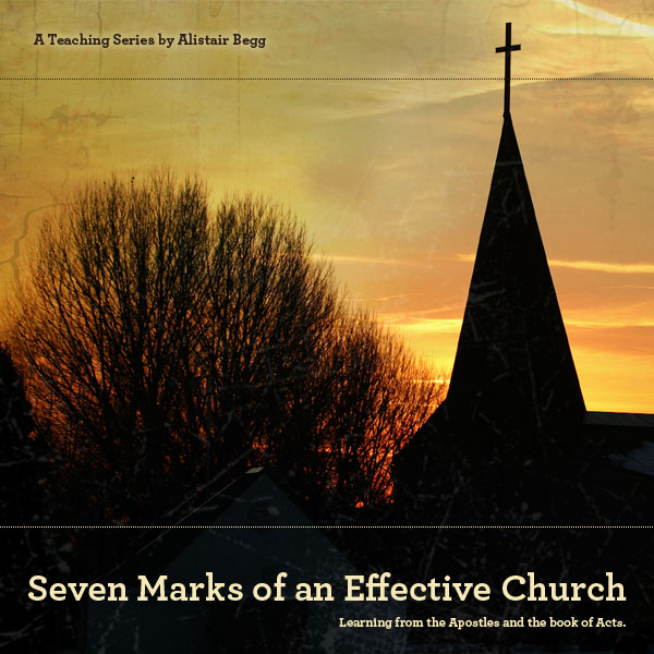 Seven Marks Of An Effective Church