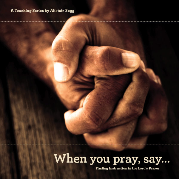When You Pray, Say