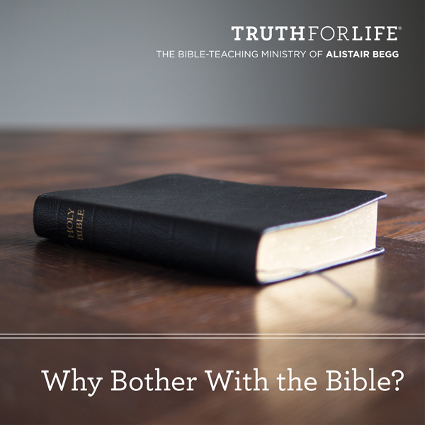 Why Bother with the Bible?