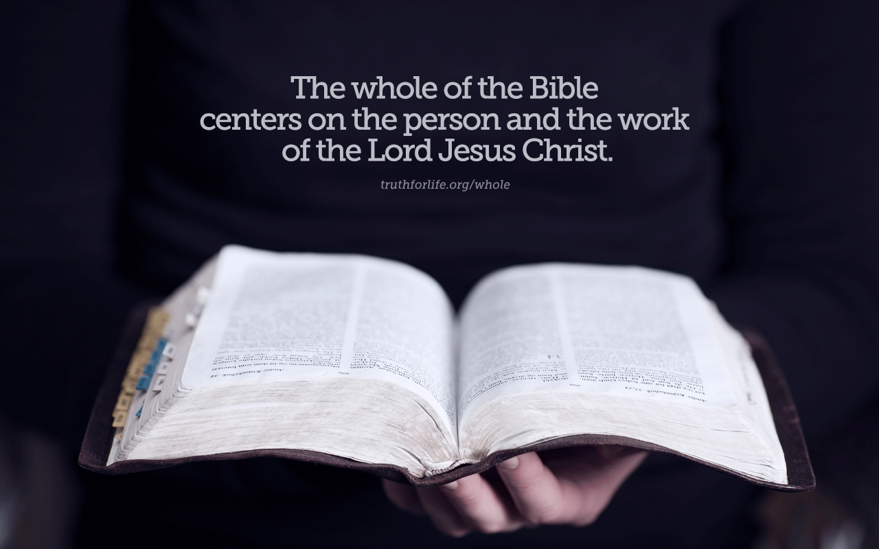"""Wallpaper: """"The whole of the Bible centers on Christ"""" - Truth For Life"""