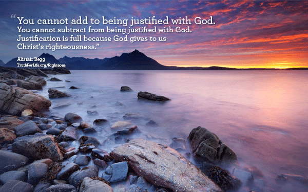 You cannot add to being justified with God...