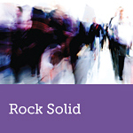 "An Executive Summary of ""Rock Solid"""