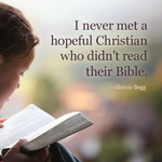 I never met a hopeful Christian who didn't read their Bible