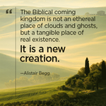 The Biblical coming kingdom is not an ethereal place