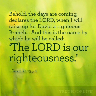 The LORD is our righteousness