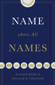 Name Above All Names - Hardcover