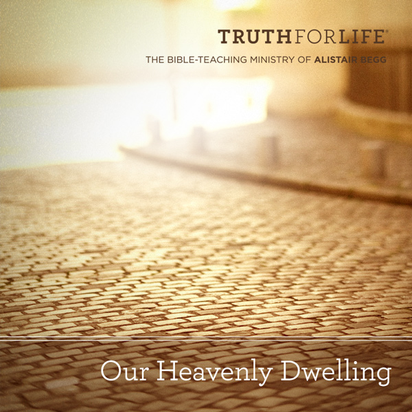 Our Heavenly Dwelling (Part 2 of 2)