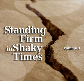 Standing Firm in Shaking Times, Volume 3