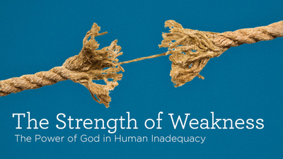 The Advantage of Weakness (Part 2 of 2)