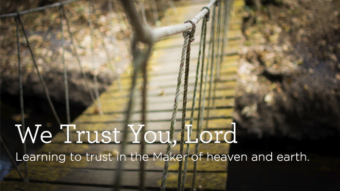 We Trust You, Lord, Part One