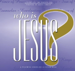 Who is Jesus? Part 3