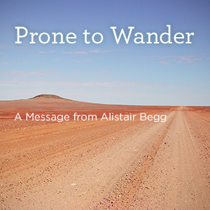 Prone to Wander, Part A