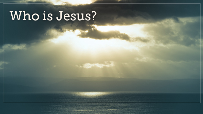 Who is Jesus (Part 4 of 6)