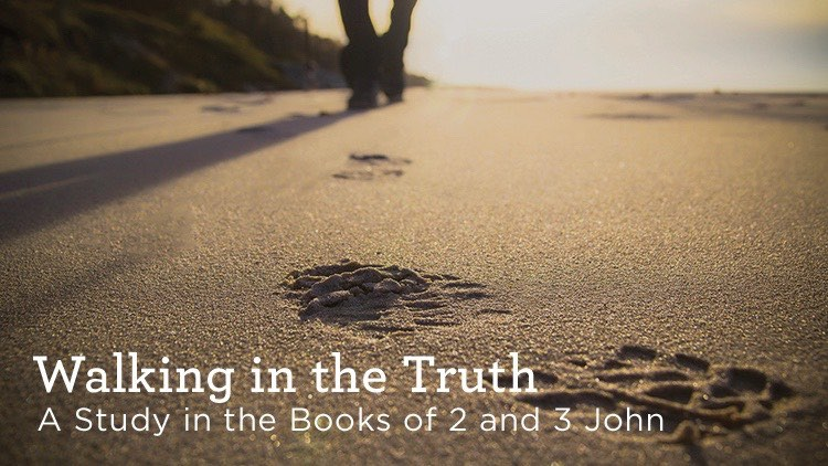 Walk in the Truth (Part 1 of 3)