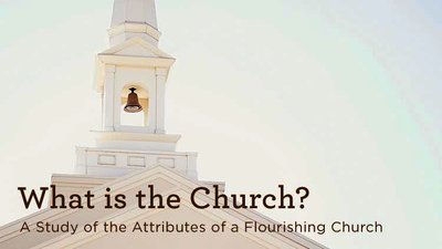 Who or What is the Church? (Part 1 of 2)