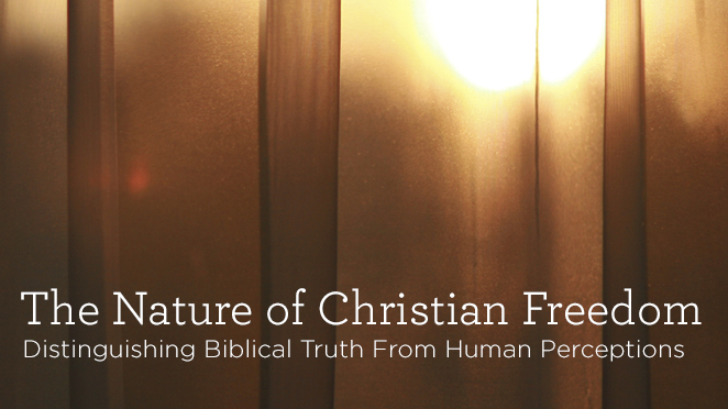The Nature of Christian Freedom, Part Two