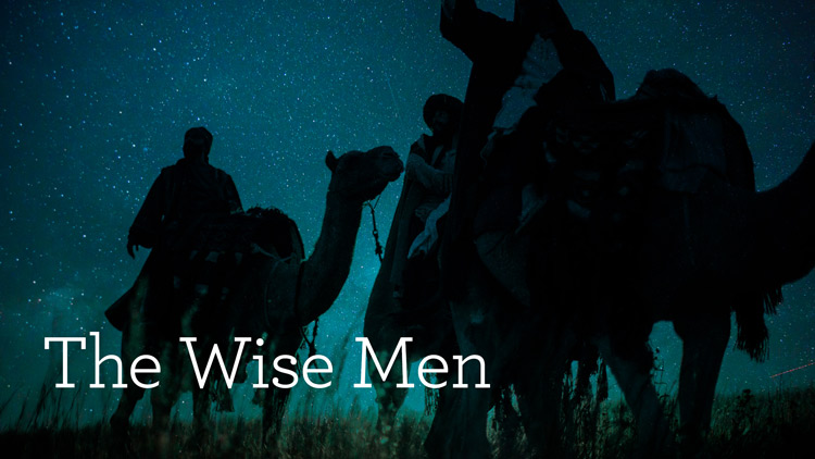 The Wise Men (Part 1 of 2)