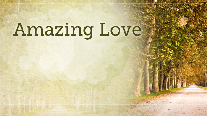 Amazing Love, Part Three