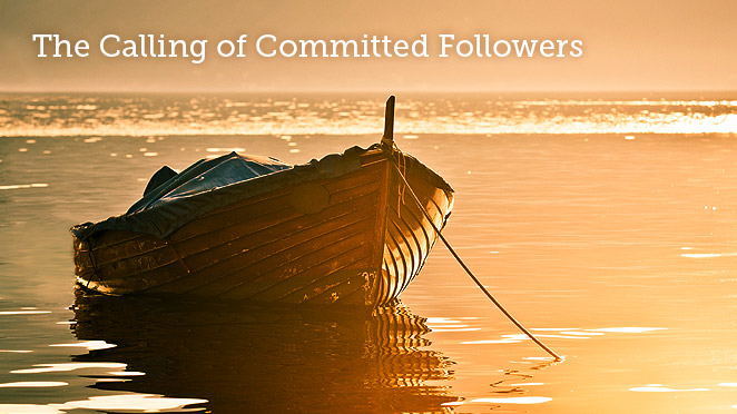The Calling of Committed Followers