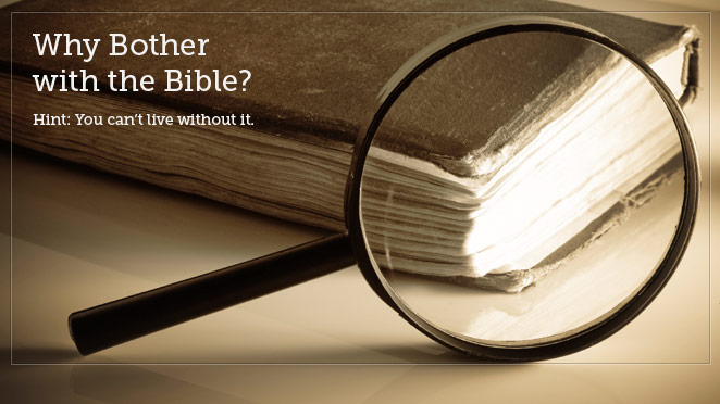 Why Bother With the Bible, Part Three, A