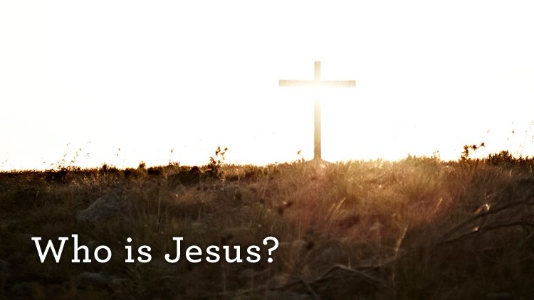 Who is Jesus, Part One, B