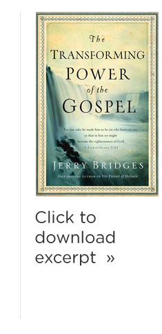 "Excerpt of Jerry Bridges ""The Transforming Power of the Gospel"""