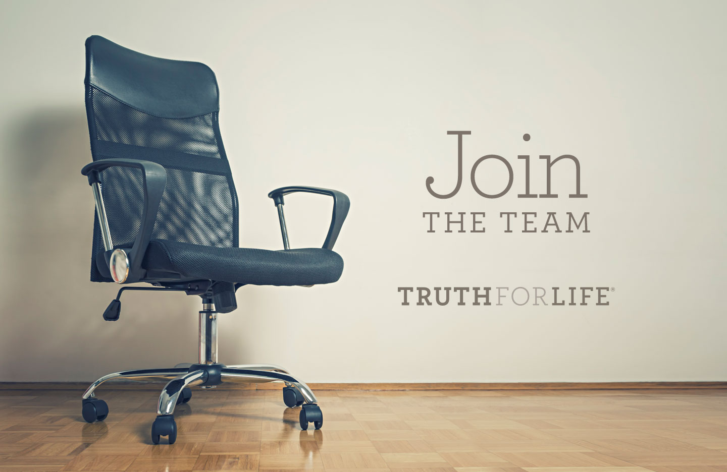 Join the team at Truth For Life