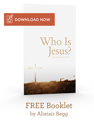 Download Who is Jesus PDF from Alistair Begg lead