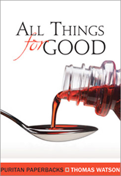 "Thomas Watson: ""All Things for Good"""