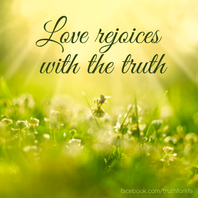 Love rejoices with the truth - Truth For Life