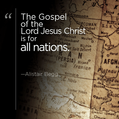 The Gospel of the Lord Jesus Christ is for all nations.